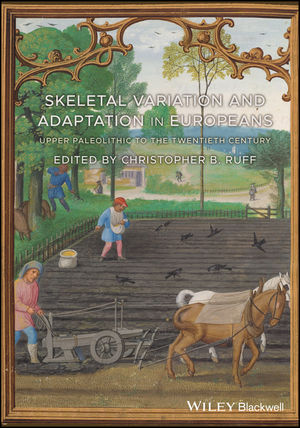Skeletal Variation and Adaptation in Europeans: Upper Paleolithic to the Twentieth Century (1118627962) cover image