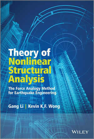 Theory of Nonlinear Structural Analysis: The Force Analogy Method for Earthquake Engineering