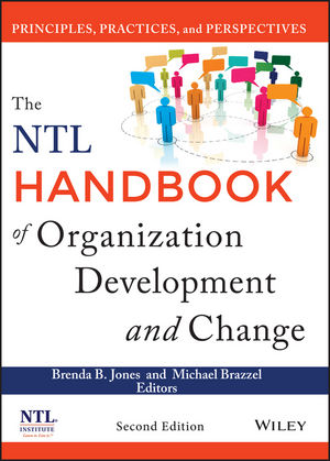 The NTL Handbook of Organization Development and Change: Principles, Practices, and Perspectives, 2nd Edition (1118836162) cover image