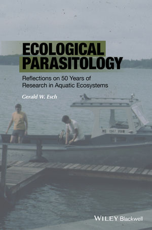 Ecological Parasitology: Reflections on 50 Years of Research in Aquatic Ecosystems (1118874862) cover image