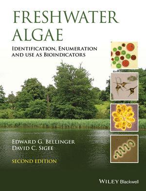 Freshwater Algae: Identification, Enumeration and Use as Bioindicators, 2nd Edition