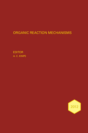 Organic Reaction Mechanisms 2012: An annual survey covering the literature dated January to December 2012 (1118930762) cover image