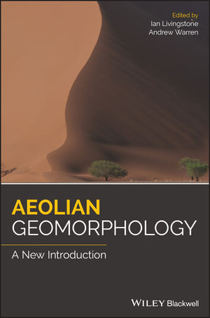 Aeolian Geomorphology: A New Introduction
