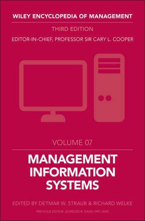 Wiley Encyclopedia of Management, Volume 7, Management Information Systems, 3rd Edition