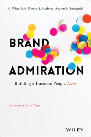 Book Cover Image for Brand Admiration: Building A Business People Love
