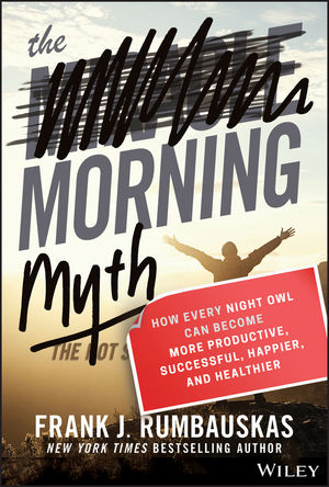 The Morning Myth: How Every Night Owl Can Become More Productive