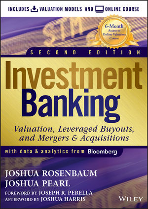 Investment Banking: Valuation Models + Online Course, 2nd Edition