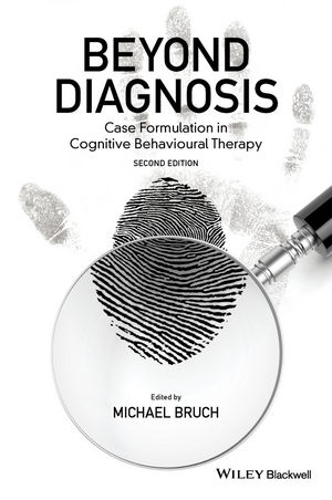Beyond Diagnosis: Case Formulation in Cognitive Behavioural Therapy, 2nd Edition