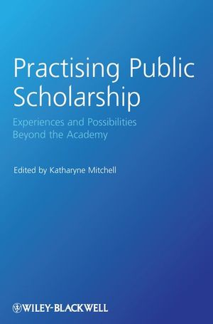 Practising Public Scholarship: Experiences and Possibilities Beyond the Academy (1444355562) cover image