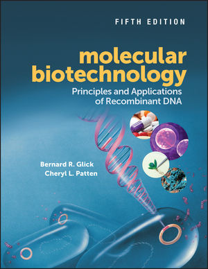 Molecular Biotechnology Principles And Applications Of Recombinant Dna 5th Edition Wiley