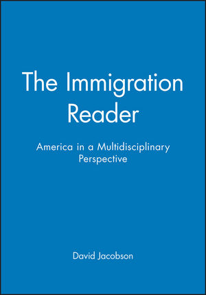 The Immigration Reader: America in a Multidisciplinary Perspective (1557869162) cover image