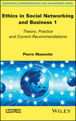 Ethics in Social Networking and Business 1: Theory, Practice and Current Recommendations (1786301962) cover image