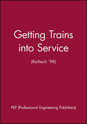 Getting Trains into Service (Railtech '98)