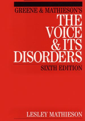 Greene and Mathieson's the Voice and its Disorders, 6th Edition
