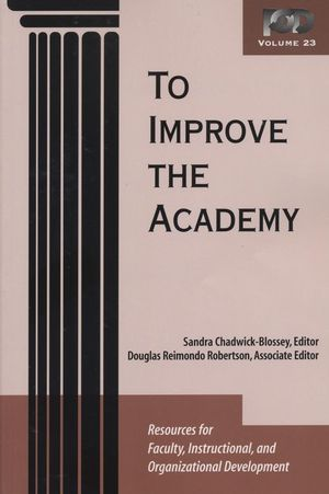 To Improve the Academy: Resources for Faculty, Instructional, and Organizational Development, Volume 23