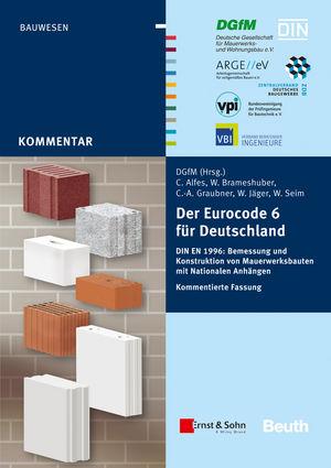 Der Eurocode 6 für Deutschland: DIN EN 1996 - Kommentierte Fassung