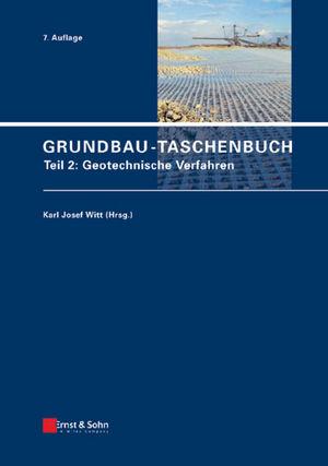 Grundbau-Taschenbuch: Teil 2: Geotechnische Verfahren, 7. Auflage