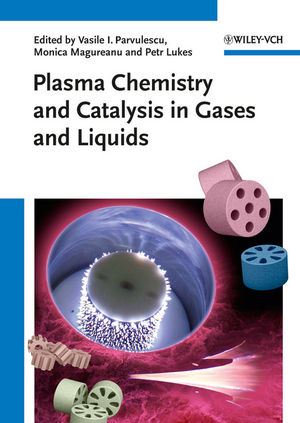 Plasma Chemistry and Catalysis in Gases and Liquids (3527330062) cover image