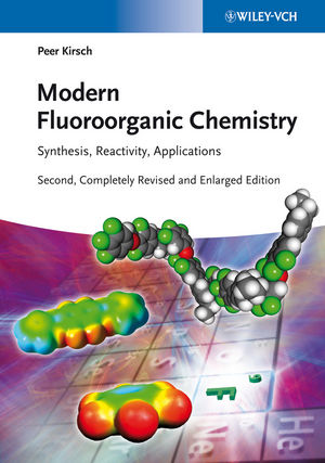 Modern Fluoroorganic Chemistry: Synthesis, Reactivity, Applications, 2nd, Completely Revised and Enlarged Edition