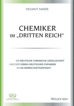 """Chemiker im """"""""Dritten Reich"""""""": Die Deutsche Chemische Gesellschaft und der Verein Deutscher Chemiker im NS-Herrschaftsapparat"""