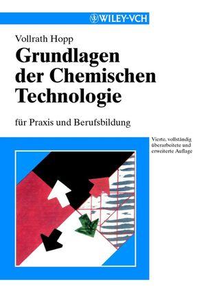 Grundlagen der Chemischen Technologie, 4th, Completely Revised and Enlarged Edition