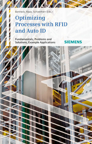Optimizing Processes with RFID and Auto ID: Fundamentals, Problems and Solutions, Example Applications