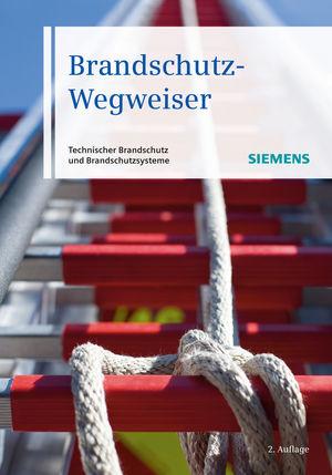 Brandschutz-Wegweiser: Technischer Brandschutzund Brandschutzsysteme, 2nd Edition