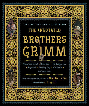 The Annotated Brothers Grimm, The Bicentennial Edition