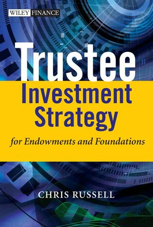 Trustee Investment Strategy for Endowments and Foundations