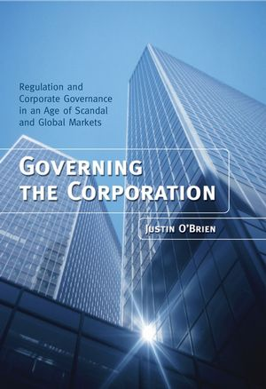 Governing the Corporation: Regulation and Corporate Governance in an Age of Scandal and Global Markets (0470015063) cover image