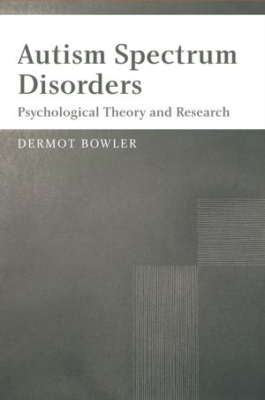 Autism Spectrum Disorders: Psychological Theory and Research (0470026863) cover image