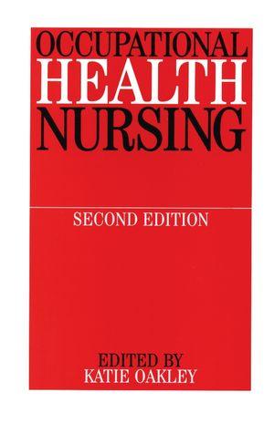 Occupational Health Nursing, 2nd Edition