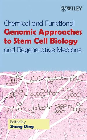 Chemical and Functional Genomic Approaches to Stem Cell Biology and Regenerative Medicine (0470041463) cover image