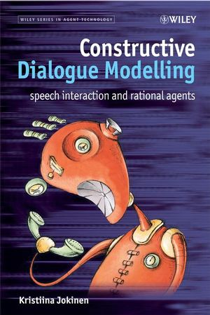 Constructive Dialogue Modelling: Speech Interaction and Rational Agents (0470060263) cover image