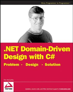 .NET Domain-Driven Design with C#: Problem - Design - Solution (0470147563) cover image