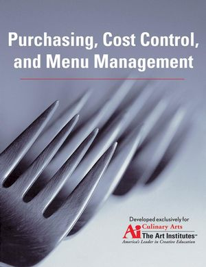 Purchasing, Cost Control, and Menu Management for the Art Institutes