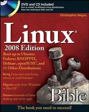 Linux Bible: Boot Up to Ubuntu, Fedora, KNOPPIX, Debian, openSUSE, and 11 Other Distributions, 2008 Edition