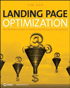 Landing Page Optimization: The Definitive Guide to Testing and Tuning for Conversions (0470289163) cover image