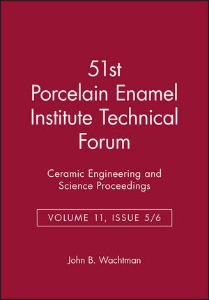 51st Porcelain Enamel Institute Technical Forum, Volume 11, Issue 5/6