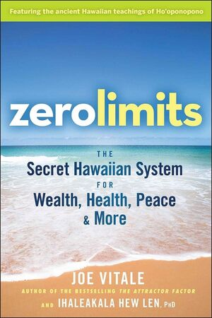 Zero Limits: The Secret Hawaiian System for Wealth, Health, Peace, and More (0470402563) cover image