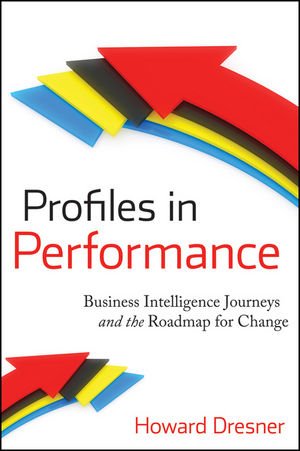 Profiles in Performance: Business Intelligence Journeys and the Roadmap for Change (0470408863) cover image
