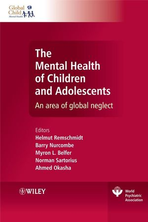 The Mental Health of Children and Adolescents: An area of global neglect (0470512563) cover image