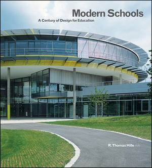 Modern Schools: A Century of Design for Education (0470575263) cover image