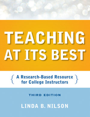 Teaching at Its Best: A Research-Based Resource for College Instructors, 3rd Edition (0470612363) cover image