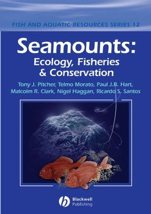 Seamounts: Ecology, Fisheries & Conservation (0470691263) cover image