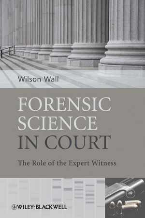 Forensic Science in Court: The Role of the Expert Witness (0470985763) cover image