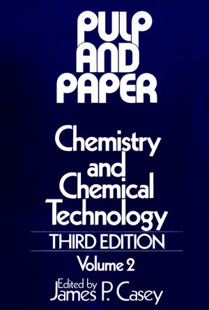 Pulp and Paper: Chemistry and Chemical Technology, Volume 2, 3rd Edition