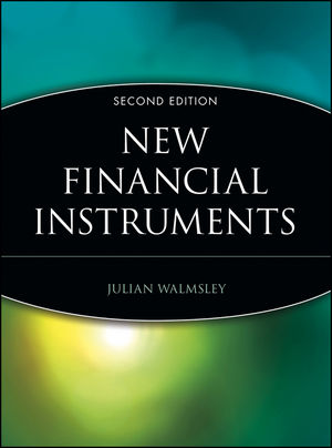 New Financial Instruments, 2nd Edition