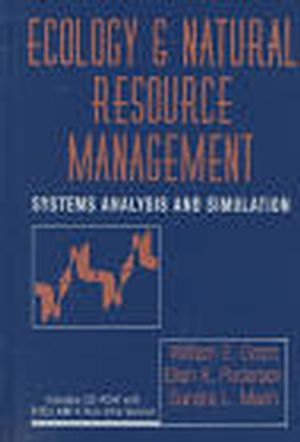 Ecology and Natural Resource Management: Systems Analysis and Simulation