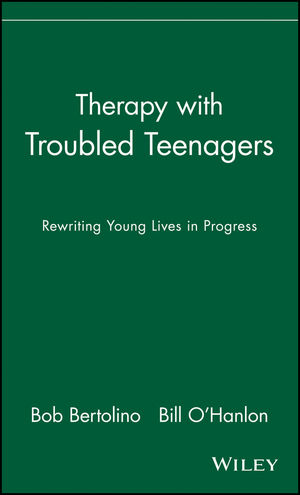 Therapy with Troubled Teenagers: Rewriting Young Lives in Progress (0471249963) cover image